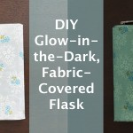 How-to: Glow-in-the-Dark, Fabric-Covered Flask