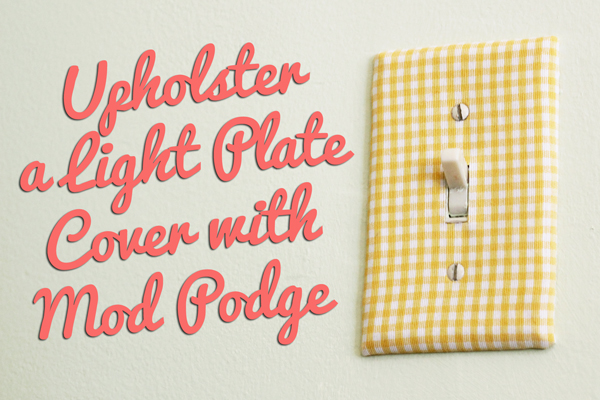 How-to: Upholster Light Plate Covers | Hands Occupied