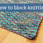 How to Block a Knitting Project