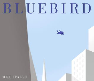 Bluebird by Bob Staake - Teen Fiction Summer Reading Picks at handsoccupied.com