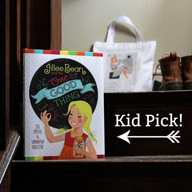 Jillee Bean and the One Good Thing by Jill Nystul - Children's Book Pick at handsoccupied.com