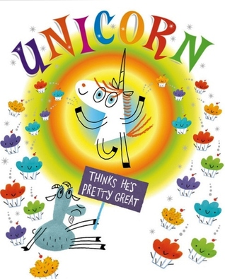 Unicorn Thinks He's Pretty Great by Bob Shea - Teen Fiction Summer Reading Picks at handsoccupied.com