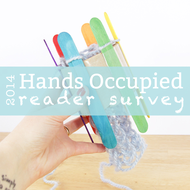 Hands Occupied 2014 Reader Survey (& a giveaway!) - handsoccupied.com