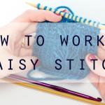 How to Work a Daisy Stitch