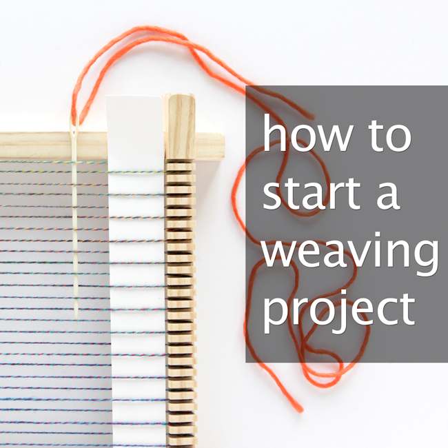 How to Start a Weaving Project