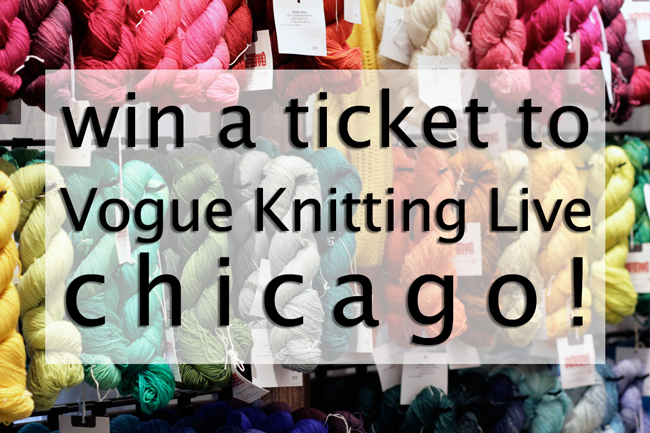 Win a ticket to Vogue Knitting Live Chicago!