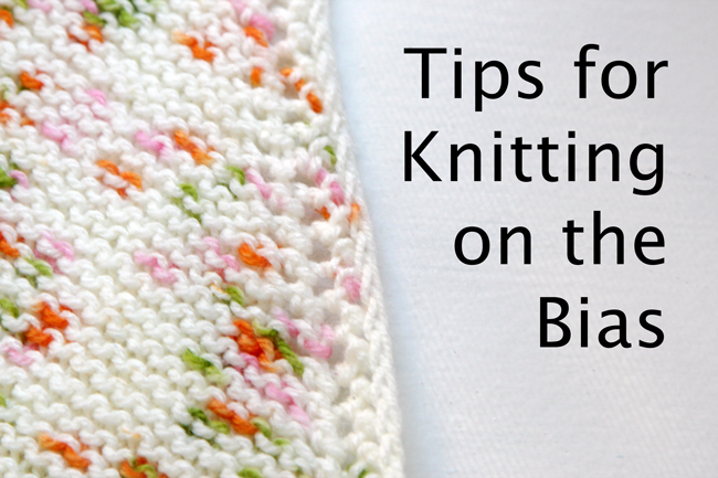 Tips for bias knitting - Learn how to knit diagonally or from corner to corner. It's super easy!