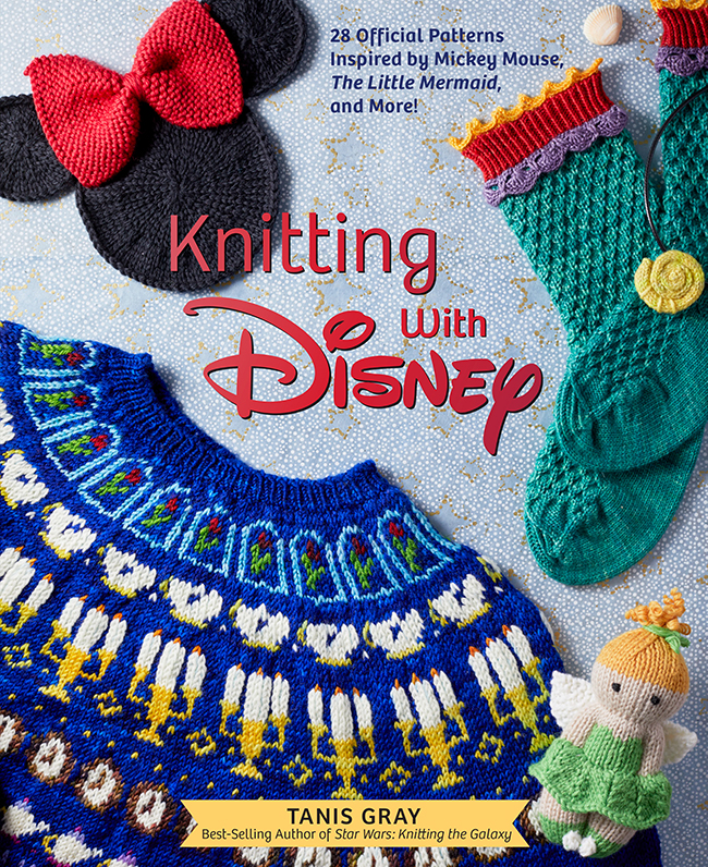 Knitting with Disney (knitting pattern book) by Tanis Gray 28 Official Patterns Inspired by Mickey Mouse, The Little Mermaid, and More!